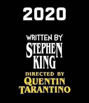 s-54428-2020-written-by-stephen-king-directed-by-quentin-tarantino